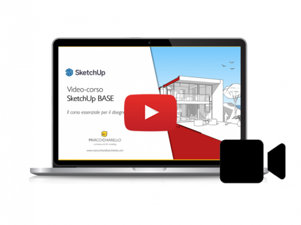 VIDEO-CORSO SketchUp Pro 2021 BASE (4 ore)